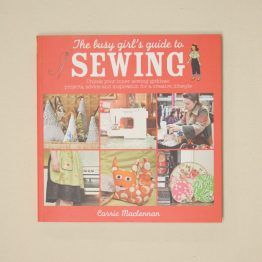 The Busy Girl's Guide to Sewing Book