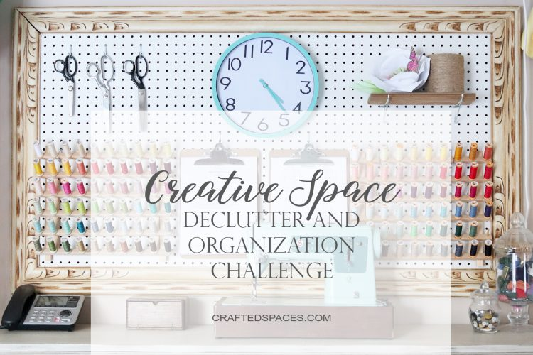 Creative Space De-Clutter And Organization Challenge by Crafted Spaces